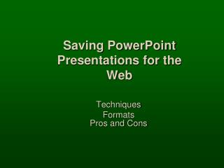 Sparing PowerPoint Presentations for the Web
