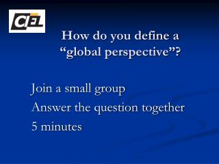 "How would you characterize a ""worldwide point of view""?"
