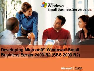 Creating Microsoft ® Windows ® Little Business Server 2003 R2 (SBS 2003 R2)
