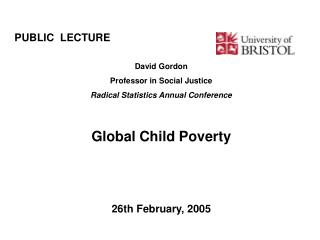 Open LECTURE							 David Gordon Teacher in Social Equity Radical Measurements Yearly Gathering Worldwide Tyke Neediness