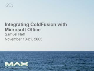 Incorporating ColdFusion with Microsoft Office
