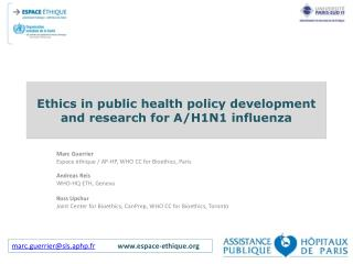 Morals in general wellbeing approach advancement and exploration for A/H1N1 flu