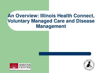 A Diagram: Illinois Wellbeing Associate, Deliberate Oversaw Consideration and Malady Administration