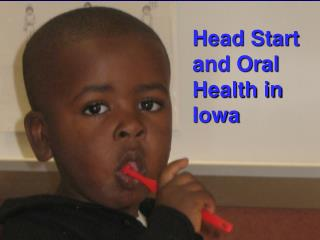 Head Begin and Oral Wellbeing in Iowa