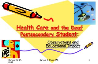 Medicinal services and the Hard of hearing Postsecondary Understudy :