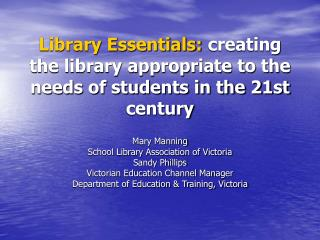 Library Essentials: making the library fitting to the requirements of understudies in the 21st century