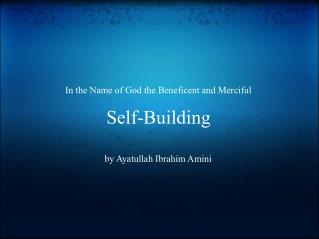 For the sake of God the Useful and Benevolent Self-Building