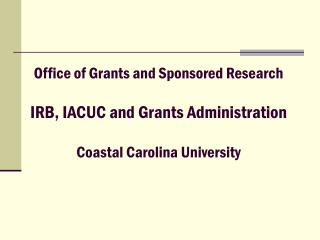 Office of Gifts and Supported Examination IRB, IACUC and Awards Organization Waterfront Carolina College