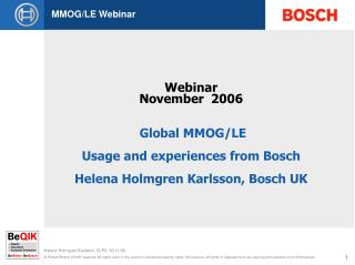 Online class November 2006 Worldwide MMOG/LE Utilization and encounters from Bosch Helena Holmgren Karlsson, Bosch UK