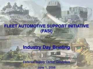 Armada Car Bolster Activity (FASI) Industry Day Instructions Guard Supply Center Columbus June 1, 2006