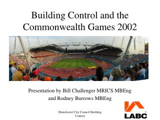 Building Control and the Region Recreations 2002