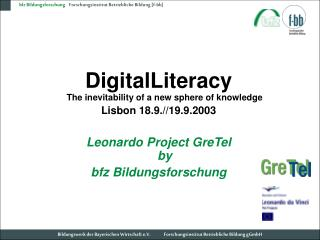 DigitalLiteracy The certainty of another circle of learning Lisbon 18.9.//19.9.2003 Leonardo Venture GreTel by bfz Bildu