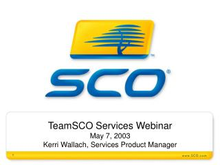 TeamSCO Administrations Online course May 7, 2003 Kerri Wallach, Administrations Item Director