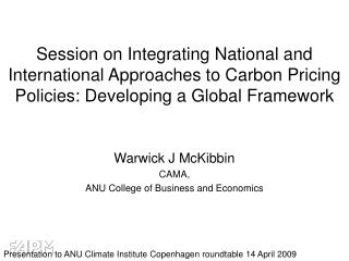 Session on Coordinating National and Worldwide Ways to deal with Carbon Estimating Approaches: Adding to a Worldwide Str