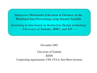 November 2002 College of Tsukuba KDDI Collaborating associations: CDI, UCLA, Sun-Miniaturized scale Frameworks