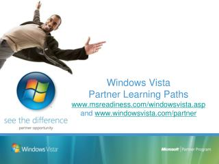 Windows Vista Accomplice Learning Ways msreadiness/windowsvista.asp and windowsvista/accomplice