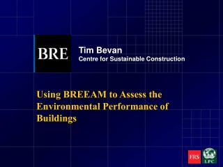Utilizing BREEAM to Survey the Natural Execution of Structures