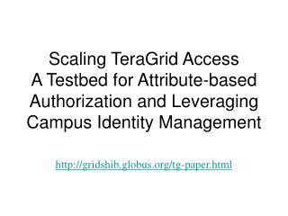 Scaling TeraGrid Access A Testbed for Property based Approval and Utilizing Grounds Personality Administration