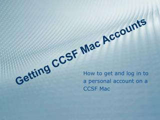 Step by step instructions to get and sign into an individual record on a CCSF Macintosh
