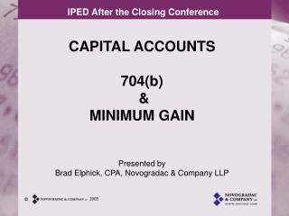 CAPITAL Records 704(b) and Least Pick up Introduced by Brad Elphick, CPA, Novogradac and Organization LLP