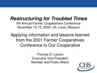 Rebuilding for Agitated Times fifth Yearly Rancher Cooperatives Meeting November 13-15, 2002 ? St. Louis, Missouri