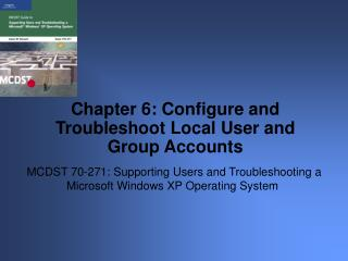 MCDST 70-271: Supporting Clients and Investigating a Microsoft Windows XP Working Framework