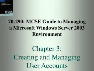 70-290: MCSE Manual for Dealing with a Microsoft Windows Server 2003 Environment Part 3: Making and Overseeing Client Ac