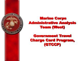 Marine Corps Managerial Investigation Group (West) Government Travel Charge Card Program, (GTCCP)
