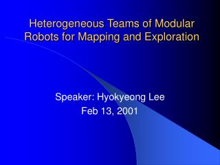 Heterogeneous Groups of Measured Robots for Mapping and Investigation