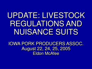 Redesign: Animals REGULATIONS AND Aggravation SUITS IOWA PORK Makers ASSOC. August 22, 24, 25, 2005 Eldon McAfee
