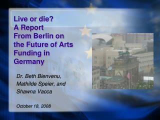 Live incredible? A Report From Berlin on the Fate of Expressions Financing in Germany