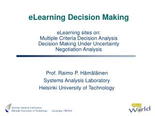 eLearning Choice Making eLearning locales on: Various Criteria Choice Examination Choice Making Under Vulnerability Tran