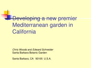 Adding to another head Mediterranean garden in California Chris Woods and Edward Schneider Santa Clause Barbara Botanic