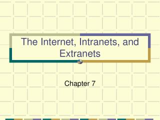 The Web, Intranets, and Extranets