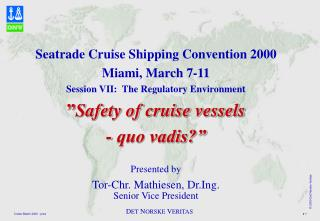"Seatrade Voyage Shipping Tradition 2000 Miami, Walk 7-11 Session VII: The Administrative Environment "" Wellbeing of jour"