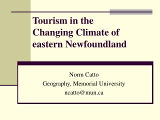 Tourism in the Changing Atmosphere of eastern Newfoundland