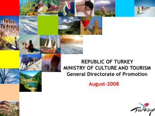 REPUBL I C OF TURK EY M I N I STRY OF Society AND Visit I SM General Directorate of Advancement