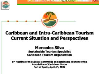 Caribbean and Intra-Caribbean Tourism Current Circumstance and Points of view Mercedes Silva Supportable Tourism Master