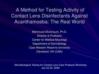 A Strategy for Testing Action of Contact Lens Disinfectants Against Acanthamoeba: This present reality