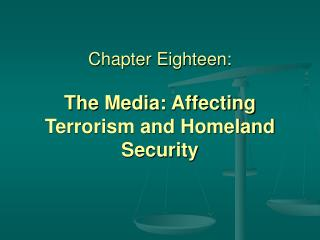 Section Eighteen: The Media: Influencing Terrorism and Country Security