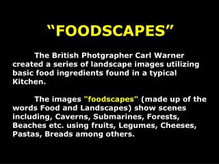 """FOODSCAPES"" The English Photgrapher Carl Warner made a progression of scene pictures using fundamental sustenance fixin"