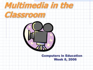 Interactive media in the Classroom