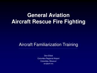 General Flying machine Salvage Putting out fires