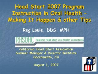 Head Begin 2007 Project Direction in Oral Wellbeing