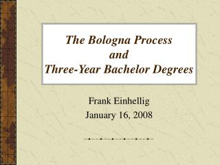The Bologna Procedure and Three-Year Four year certifications