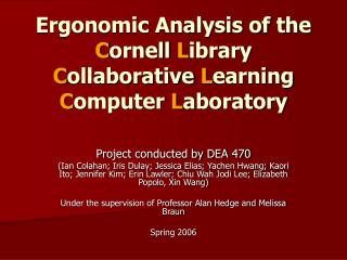 Ergonomic Examination of the C ornell L ibrary C ollaborative L gaining C omputer L aboratory