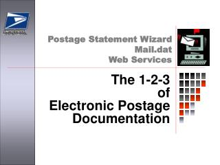 The 1-2-3 of Electronic Postage Documentation