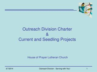 Outreach Division Sanction and Current and Seedling Ventures