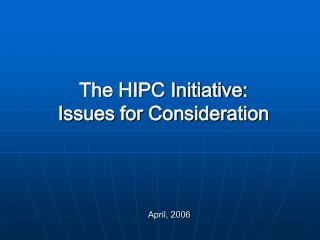 The HIPC Activity: Issues for Thought