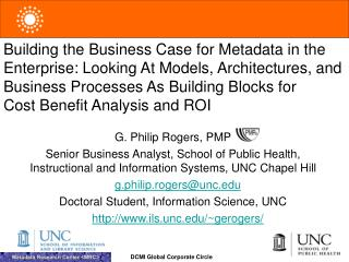 G. Philip Rogers, PMP Senior Business Examiner, School of General Wellbeing, Instructional and Data Frameworks, UNC Hous
